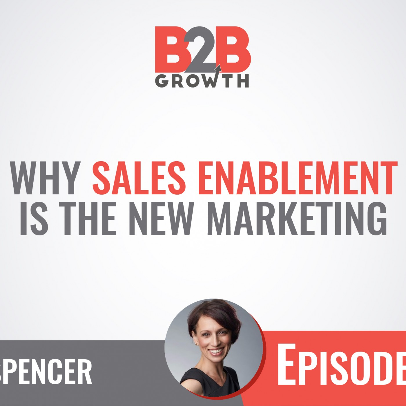 525:Why Sales Enablement is the New Marketing w/ Jen Spencer