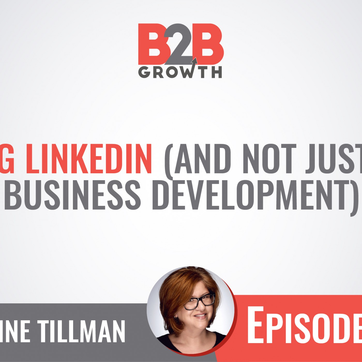 524: Using LinkedIn (and Not Just For Business Development) w/ Brynne Tillman