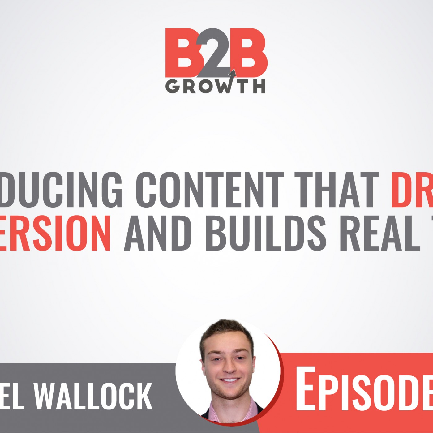 523: Producing Content that Drives Conversion and Builds Real Trust w/ Daniel Wallock