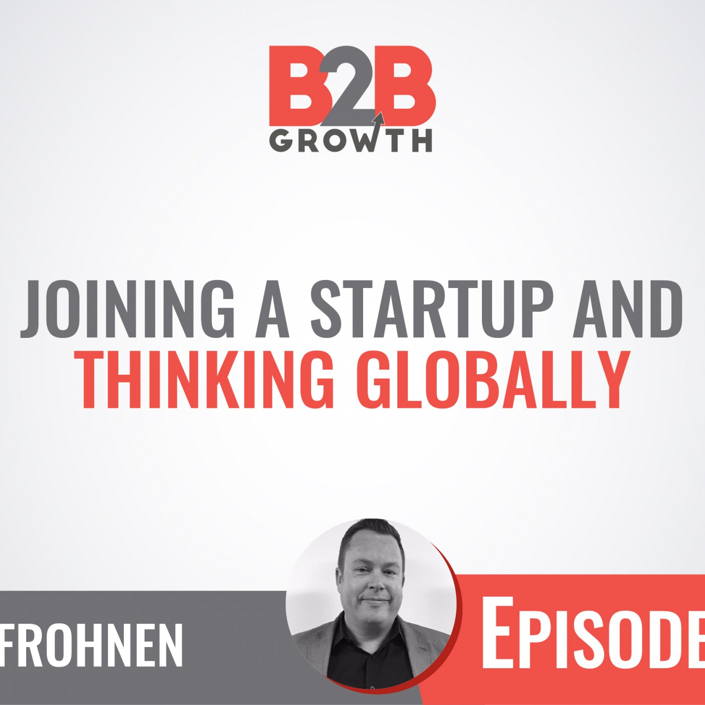 520: Joining a Startup and Thinking Globally w/ Dan Frohnen