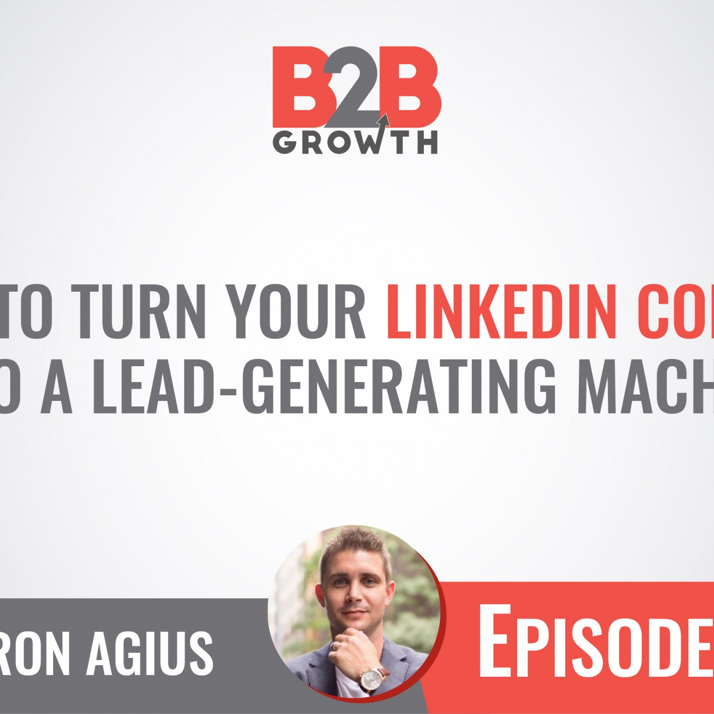 518: How to Turn Your LinkedIn Content Into a Lead-Generating Machine w/ Aaron Agius