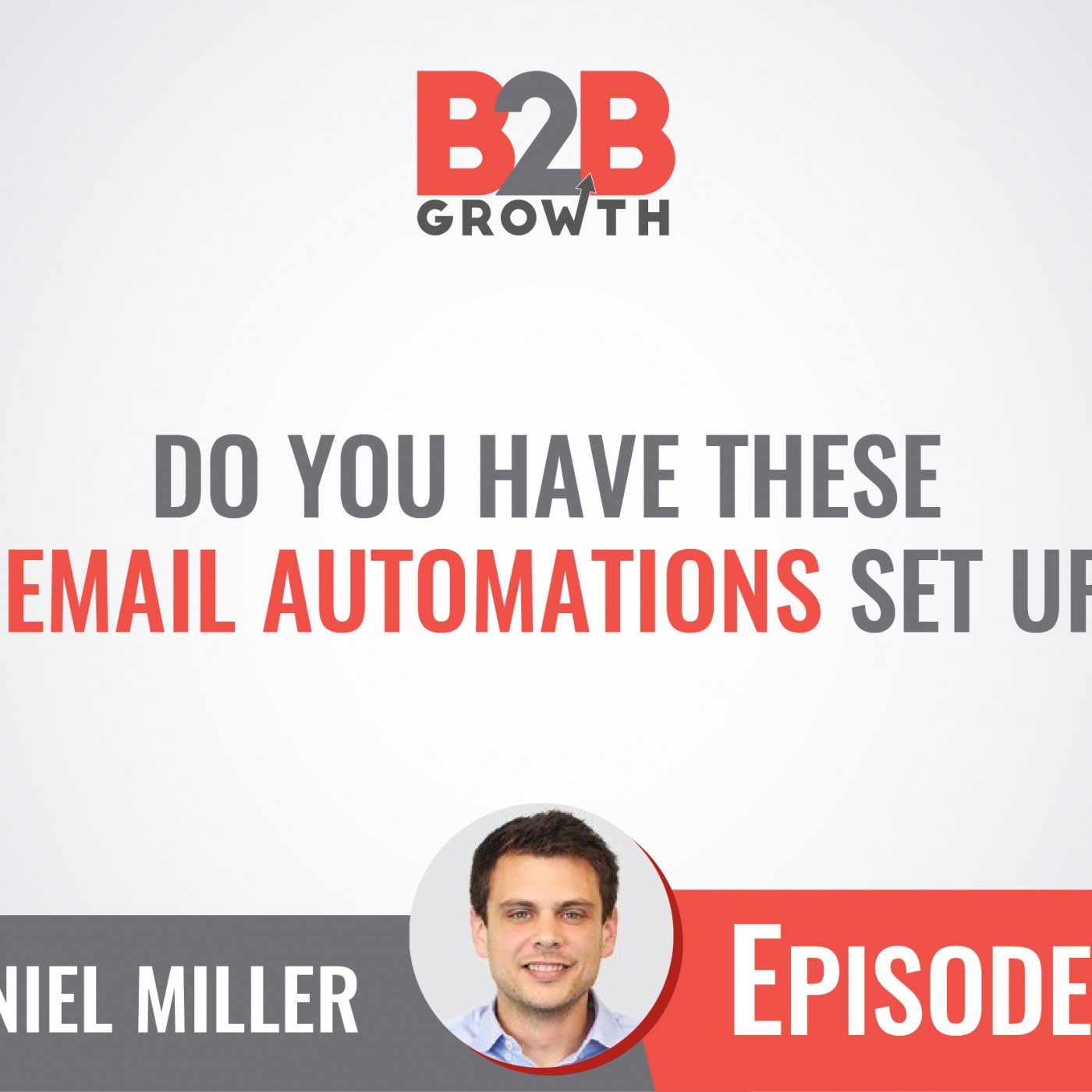 517: Do You Have These 6 Email Automations Set Up? w/ Daniel Miller