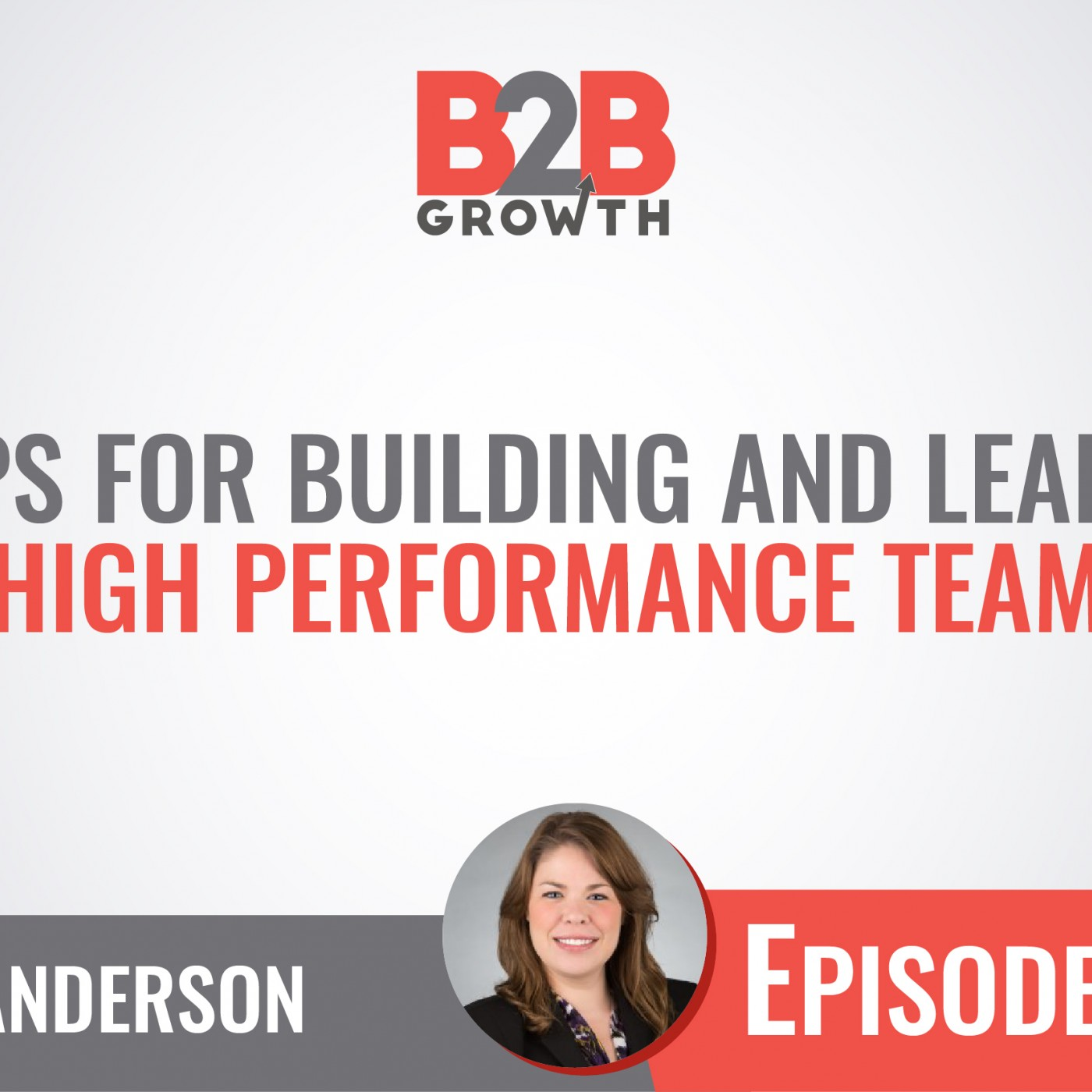515: 8 Steps For Building and Leading a High Performance Team w/ Jen Anderson