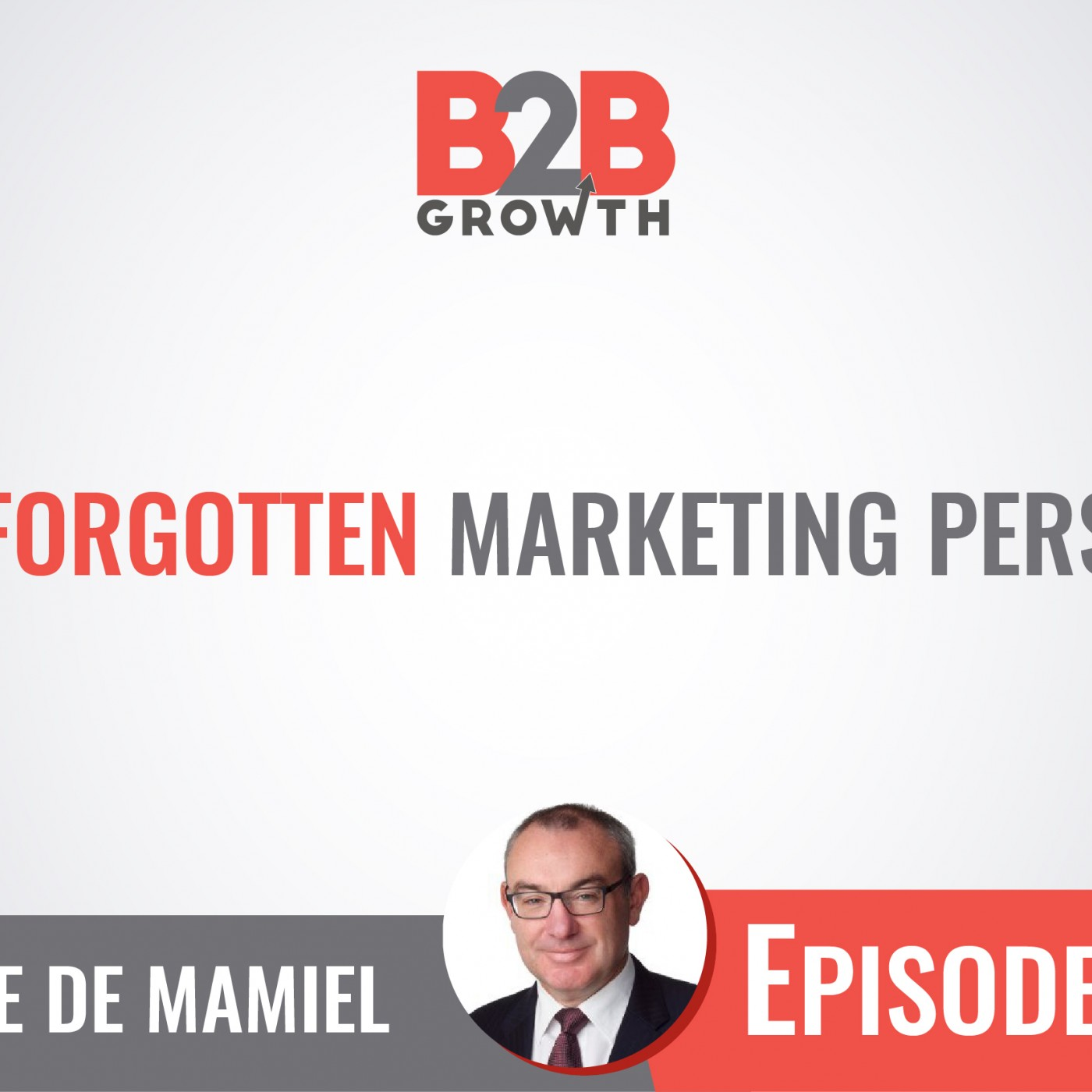 507: The Forgotten Marketing Persona w/ Steve de Mamiel