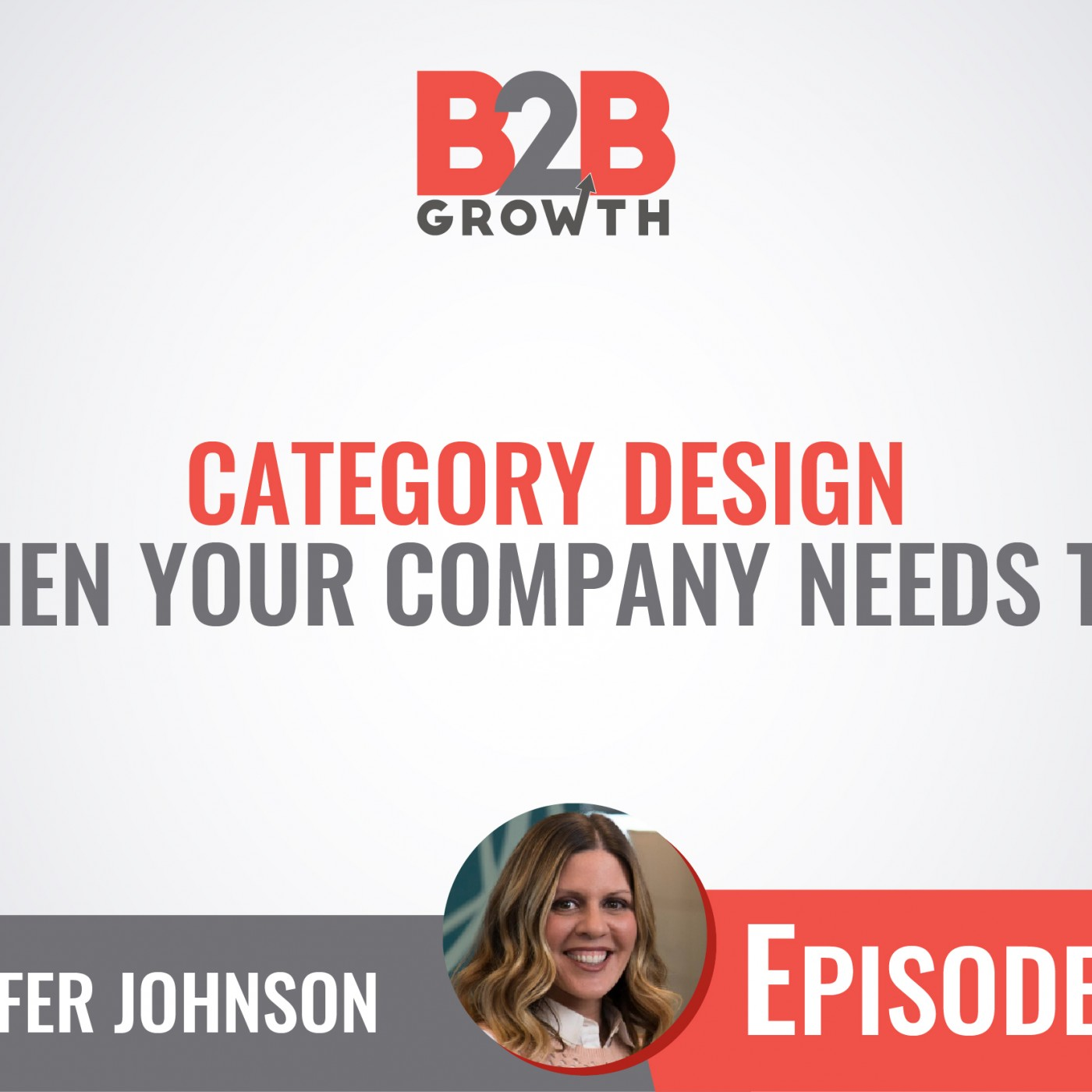 506: Category Design (and When Your Company Needs To Do It) w/ Jennifer Johnson