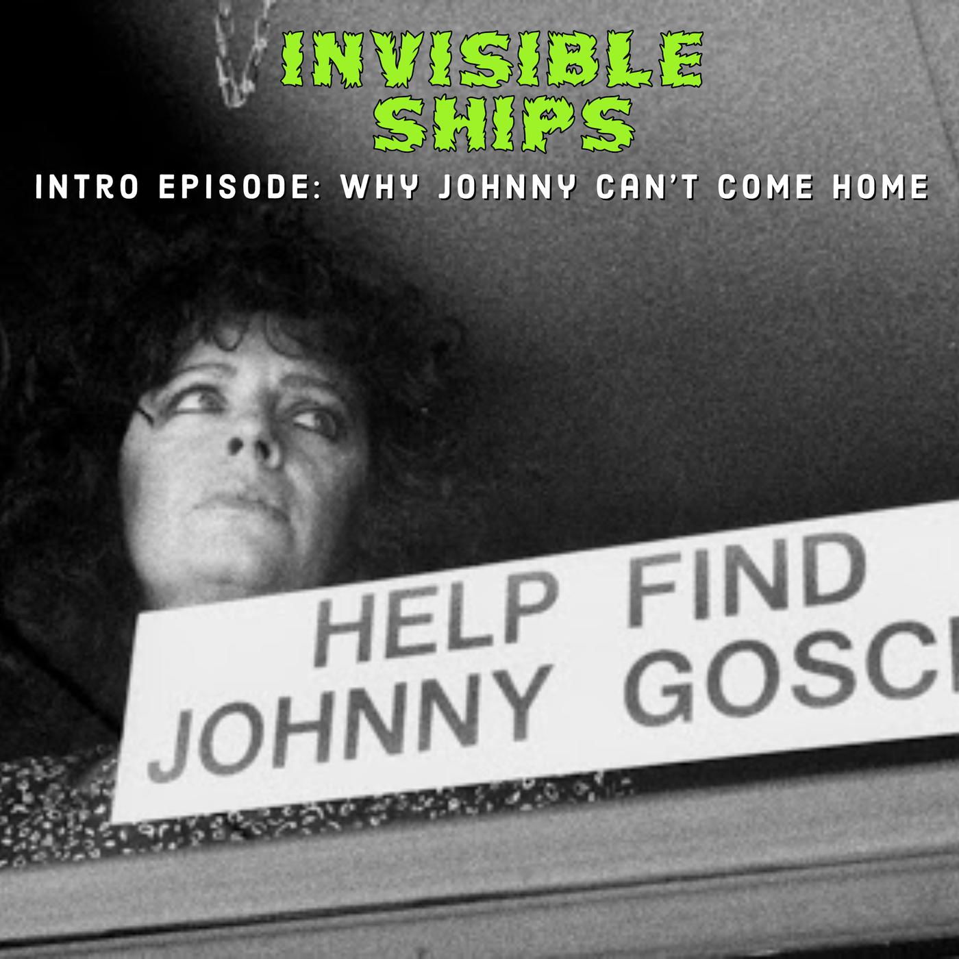 Why Johnny Can't Come Home :Intro Episode 1
