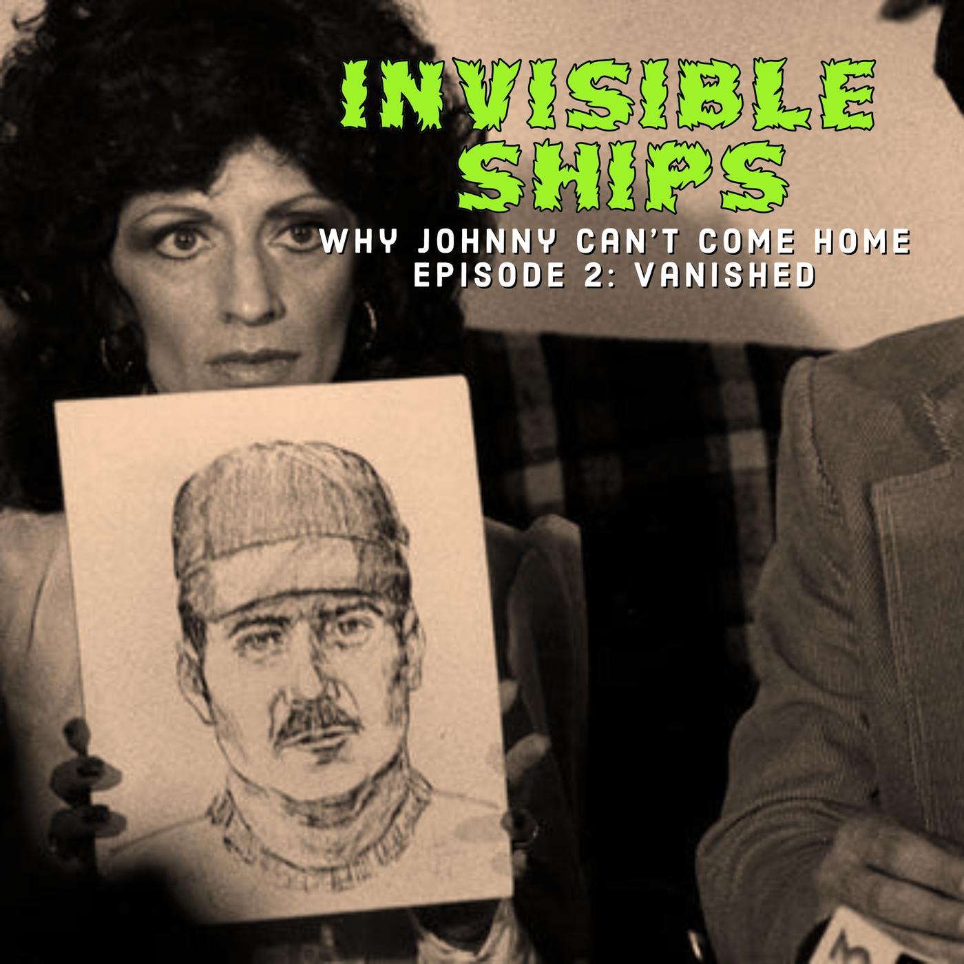Why Johnny Can't Come Home: Episode 2 Vanished