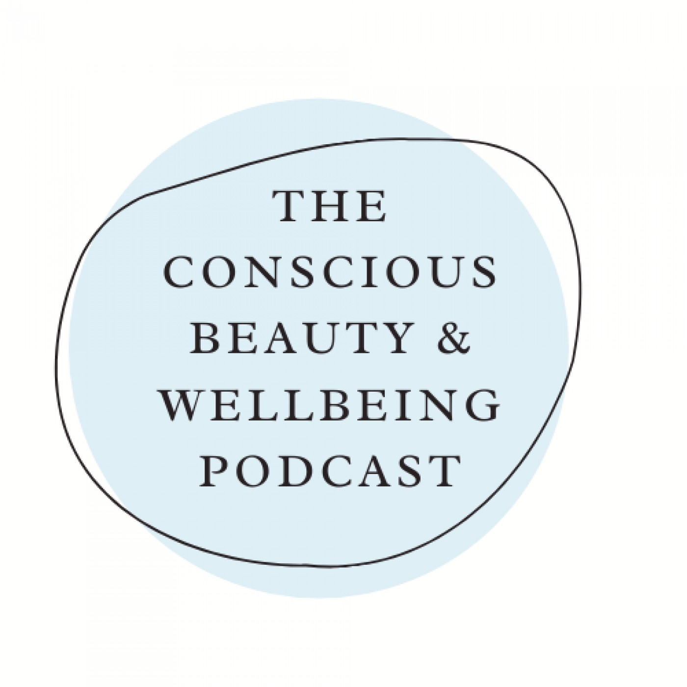 The Conscious Beauty & Wellbeing Podcast