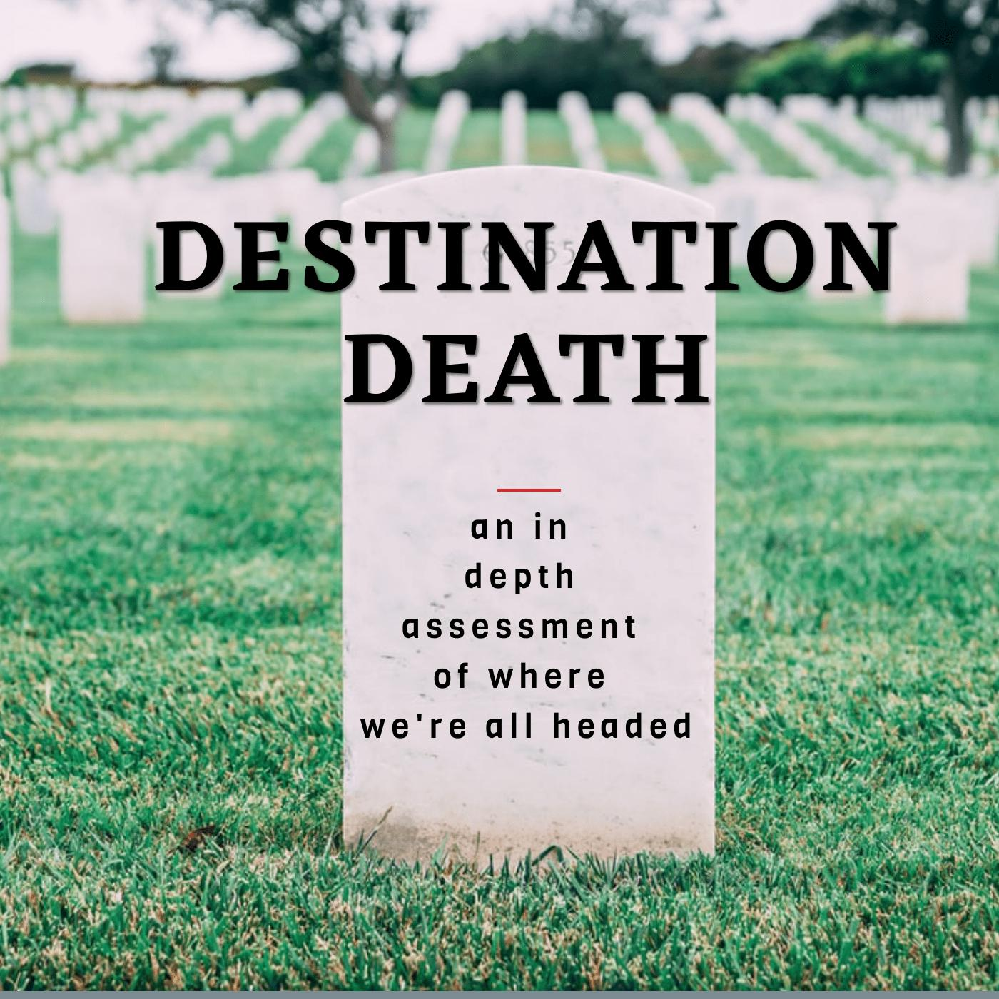 Destination Death